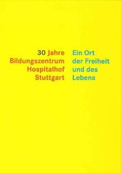 30 Jahre Hospitalhof Stuttgart von Ehrlich,  Hans P, Heckel,  Ulrich, Müller,  Helmut A., Pfotenhauer,  Klaus, Rathay,  Thomas, Reuter,  Michael, Schweitzer,  Friedrich