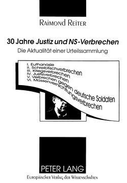 30 Jahre «Justiz und NS-Verbrechen» von Reiter,  Ralf