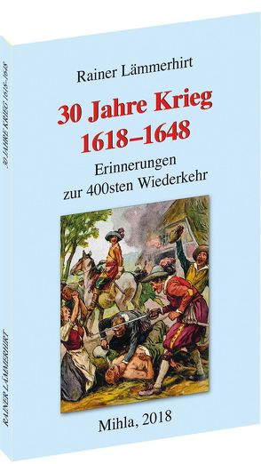 30 Jahre Krieg 1618–1648 von Heimat- und Verkehrsvereins e.V. Mihla, Lämmerhirt,  Rainer