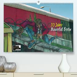 30 Jahre Mauerfall Berlin (Premium, hochwertiger DIN A2 Wandkalender 2020, Kunstdruck in Hochglanz) von Kersten,  Peter