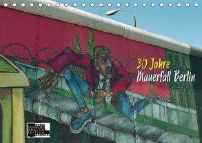 30 Jahre Mauerfall Berlin (Tischkalender 2020 DIN A5 quer) von Kersten,  Peter