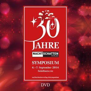 30 Jahre Nachtschatten Verlag – Die DVD zum Symposium von Berger,  Markus, Liggenstorfer,  Roger