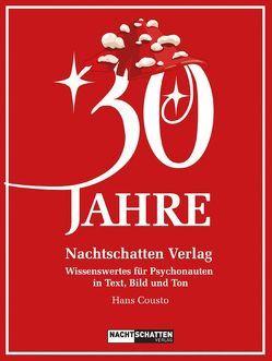 30 Jahre Nachtschatten Verlag von Cousto,  Hans