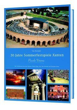 30 Jahre Sommerfestspiele Xanten von Michalak,  Tim