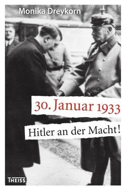 30. Januar 1933 von Dreykorn,  Monika