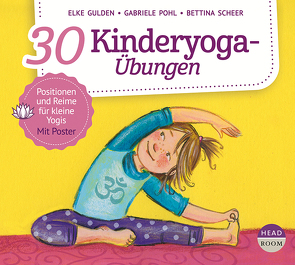 30 Kinderyoga-Übungen von Gulden,  Elke, Pohl,  Gabriele, Scheer,  Bettina, Singer,  Theresia, von Tettenborn,  Julia