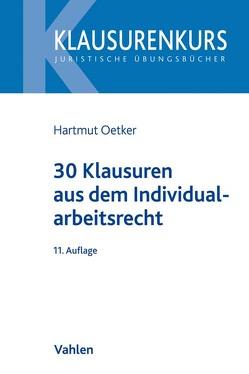 30 Klausuren aus dem Individualarbeitsrecht von Oetker,  Hartmut