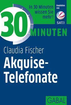 30 Minuten Akquise-Telefonate von Fischer,  Claudia