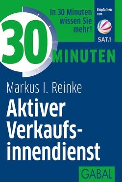 30 Minuten Aktiver Verkaufsinnendienst von Reinke,  Markus I.