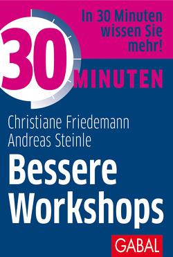 30 Minuten Bessere Workshops von Friedemann,  Christiane, Steinle,  Andreas
