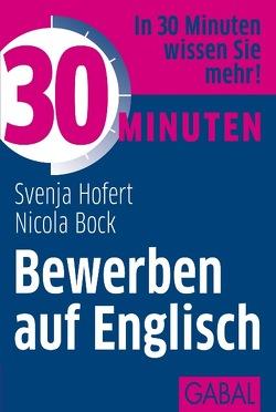 30 Minuten Bewerben auf Englisch von Bock,  Nicola, Hofert,  Svenja