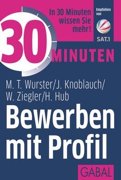 30 Minuten Bewerben mit Profil von Hub,  Hanns, Knoblauch,  Jörg, Wurster,  Michael T., Ziegler,  Werner