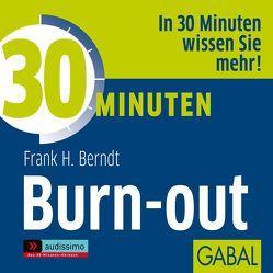 30 Minuten Burn-out von Bergmann,  Gisa, Berndt,  Frank H, Deckner,  Michael, Grauel,  Heiko