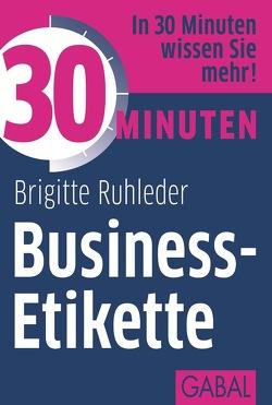 30 Minuten Business-Etikette von Ruhleder,  Brigitte