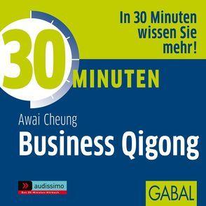 30 Minuten Business Qigong von Bergmann,  Gisa, Cheung,  Awai, Deckner,  Michael, Grauel,  Heiko