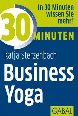 30 Minuten Business Yoga von Sterzenbach,  Katja