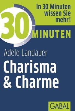 30 Minuten Charisma & Charme von Landauer,  Adele