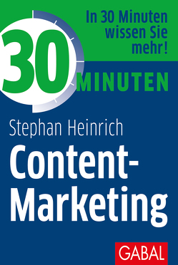 30 Minuten Content-Marketing von Heinrich,  Stephan