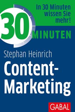 30 Minuten Content-Marketing von Heinrich,  Stephan