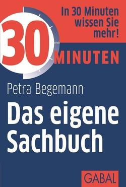 30 Minuten Das eigene Sachbuch von Begemann,  Petra
