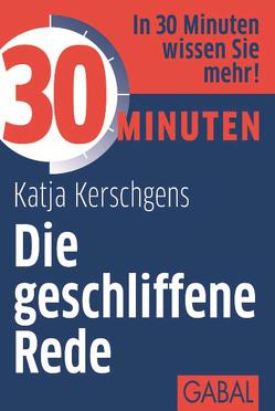 30 Minuten Die geschliffene Rede von Kerschgens,  Katja