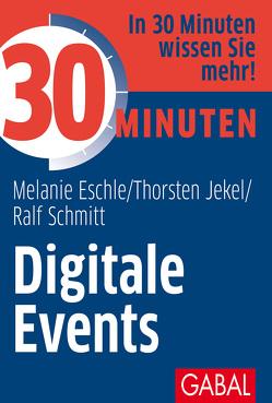 30 Minuten Digitale Events von Eschle,  Melanie, Jekel,  Thorsten, Schmitt,  Ralf