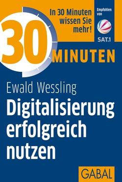 30 Minuten Digitalisierung erfolgreich nutzen von Wessling,  Ewald