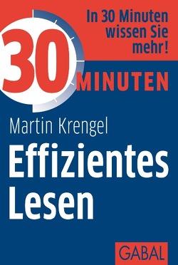 30 Minuten Effizientes Lesen von Krengel,  Martin