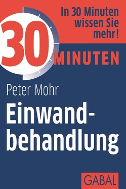 30 Minuten Einwandbehandlung von Mohr,  Peter