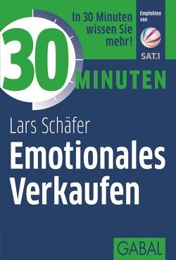 30 Minuten Emotionales Verkaufen von Schäfer,  Lars