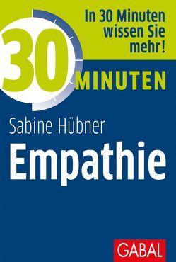 30 Minuten Empathie von Hübner,  Sabine