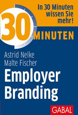 30 Minuten Employer Branding von Fischer,  Malte, Nelke,  Astrid