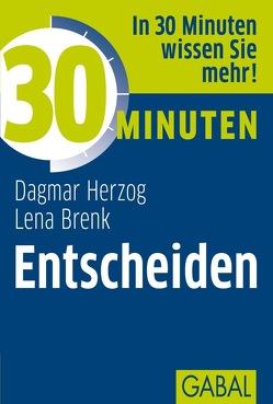 30 Minuten Entscheiden von Brenk,  Lena, Hezog,  Dagmar