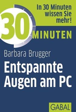 30 Minuten Entspannte Augen am PC von Brugger,  Barbara