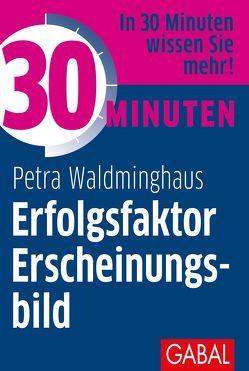 30 Minuten Erfolgsfaktor Erscheinungsbild von Waldminghaus,  Petra
