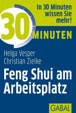 30 Minuten Feng Shui am Arbeitsplatz von Vesper,  Helag, Zielke,  Christian
