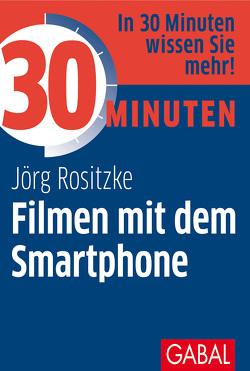 30 Minuten Filmen mit dem Smartphone von Rositzke,  Jörg
