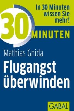 30 Minuten Flugangst überwinden von Gndia,  Mathias