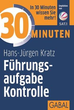 30 Minuten Führungsaufgabe Kontrolle von Kratz,  Hans-Jürgen