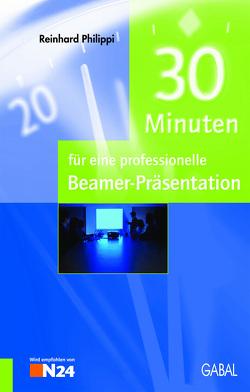 30 Minuten für eine professionelle Beamer-Präsentation von Philippi,  Reinhard