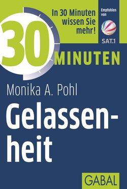 30 Minuten Gelassenheit von Pohl,  Monika A.