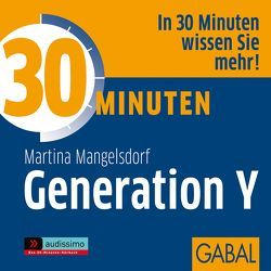 30 Minuten Generation Y von Dressler,  Sonngard, Karolyi,  Gilles, Mangelsdorf,  Martina, Piedesack,  Gordon
