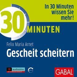 30 Minuten Gescheit scheitern von Arnet,  Felix Maria, Bergmann,  Gisa, Karolyi,  Gilles, Piedesack,  Gordon
