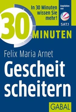 30 Minuten Gescheit scheitern von Arnet,  Felix Maria