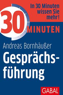 30 Minuten Gesprächsführung von Bornhäußer,  Andreas