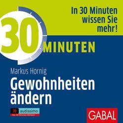 30 Minuten Gewohnheiten ändern von Dressler,  Sonngard, Hornig,  Markus, Karolyi,  Gilles, Piedesack,  Gordon