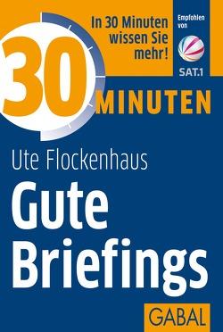 30 Minuten Gute Briefings von Flockenhaus,  Ute