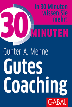 30 Minuten Gutes Coaching von Menne,  Günter A.