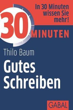 30 Minuten Gutes Schreiben von Baum,  Thilo