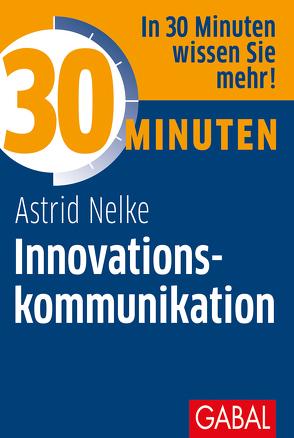 30 Minuten Innovationskommunikation von Nelke,  Astrid